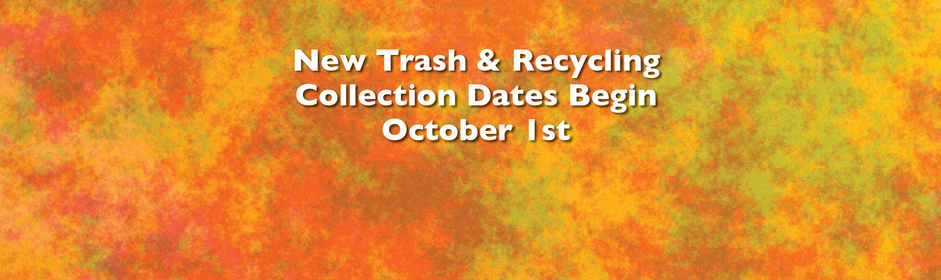 New Trash & Recycling Collection Dates Begin October 1st