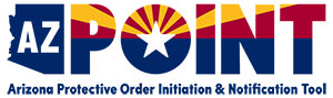 Arizona Protective Order Initiation & Notification Tool